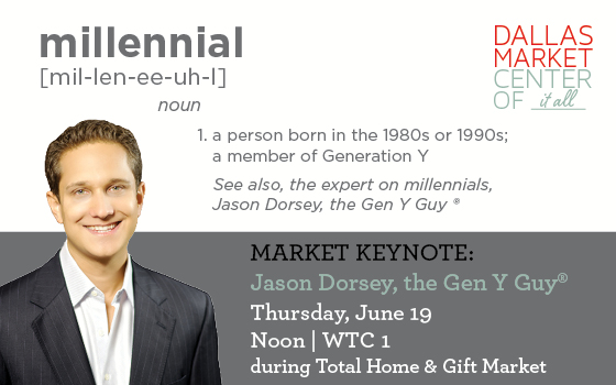 Come see Jason Dorsey during June Total Home & Gift Market