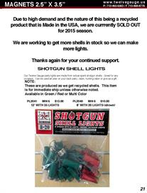 Order early in the year because they go fast.  First come first served on this item.  Made in USA from authentic spent shotgun shells.