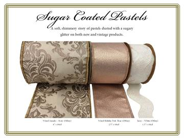 Sugar Coated Pastels  Wired Amado-Ivory  Wired Holiday Foil-Rose Jazzy-White